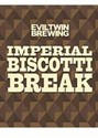 Evil Twin Imperial Biscotti Break